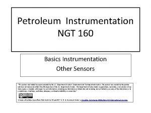 Petroleum Instrumentation NGT 160 Basics Instrumentation Other Sensors