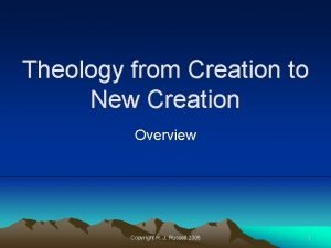 Theology from Creation to New Creation Overview Copyright