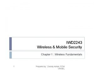 IWD 2243 Wireless Mobile Security Chapter 1 Wireless