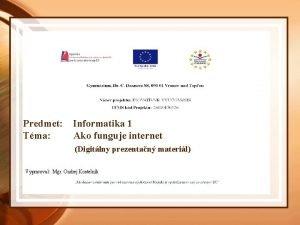 Predmet Tma Informatika 1 Ako funguje internet Digitlny