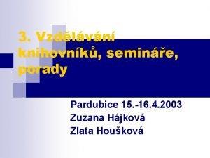 3 Vzdlvn knihovnk semine porady Pardubice 15 16