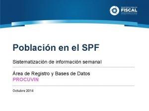 Poblacin en el SPF Sistematizacin de informacin semanal