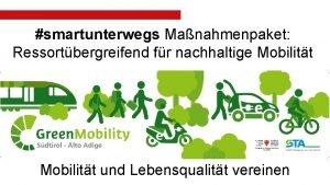 smartunterwegs Manahmenpaket Ressortbergreifend fr nachhaltige Mobilitt und Lebensqualitt