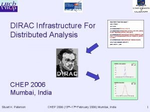 DIRAC Infrastructure For Distributed Analysis from DIRAC Client