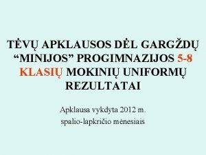 TV APKLAUSOS DL GARGD MINIJOS PROGIMNAZIJOS 5 8