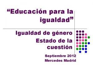 Educacin para la igualdad Igualdad de gnero Estado