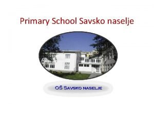 Primary School Savsko naselje Primary School Savsko naselje