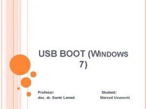 USB BOOT WINDOWS 7 Profesor doc dr Samir
