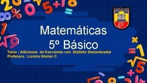 Matemticas 5 Bsico Tema Adiciones de fracciones con