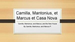 Camilla Mantonius et Marcus et Casa Nova Camilla