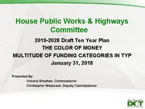 House Public Works Highways Committee 2019 2028 Draft