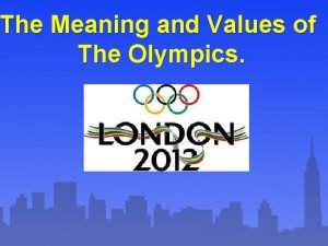 The Meaning and Values of The Olympics Meaning
