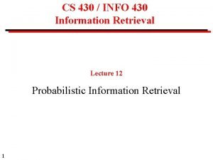 CS 430 INFO 430 Information Retrieval Lecture 12