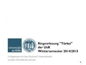 1 Ringvorlesung der University of Cologne 8 Januar