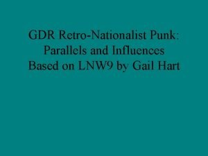 GDR RetroNationalist Punk Parallels and Influences Based on