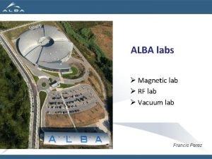 ALBA labs Magnetic lab RF lab Vacuum lab