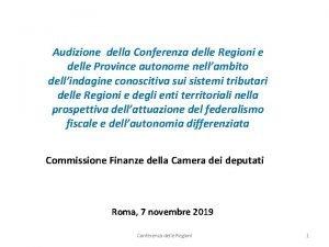 Audizione della Conferenza delle Regioni e delle Province