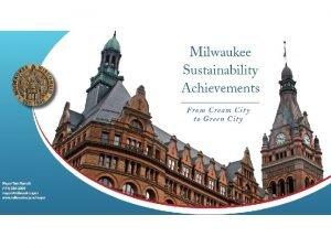 Milwaukee Sustainability Achievements Sustainability Accomplishments under Mayor Tom