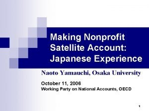 Making Nonprofit Satellite Account Japanese Experience Naoto Yamauchi