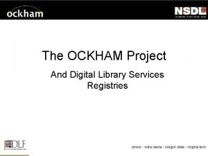 The OCKHAM Project And Digital Library Services Registries