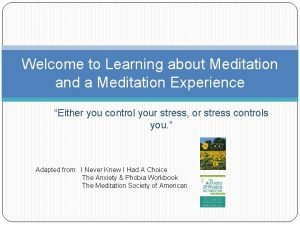 Welcome to Learning about Meditation and a Meditation