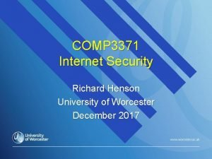 COMP 3371 Internet Security Richard Henson University of