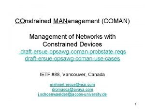 COnstrained MANanagement COMAN Management of Networks with Constrained