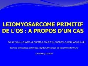 LEIOMYOSARCOME PRIMITIF DE LOS A PROPOS DUN CAS