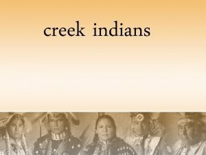 creek indians regions The Creek Indians lived in