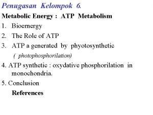 Penugasan Kelompok 6 Metabolic Energy ATP Metabolism 1