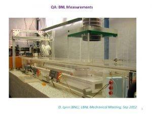 QA BNL Measurements D Lynn BNL LBNL Mechanical