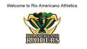 Welcome to Rio Americano Athletics Rio Americano Mission