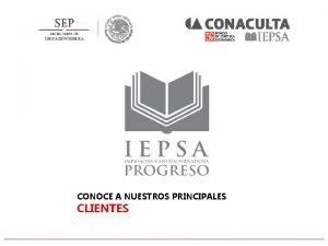 CONOCE A NUESTROS PRINCIPALES CLIENTES IEPSA cuenta con