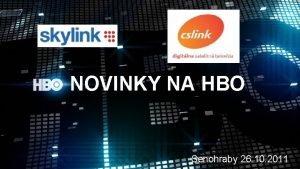 NOVINKY NA HBO Senohraby 26 10 2011 HBO