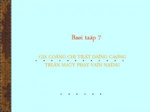 Bai tap 7 GIA CO NG CHI TIET