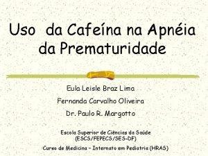Uso da Cafena na Apnia da Prematuridade Eula