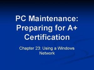 PC Maintenance Preparing for A Certification Chapter 23