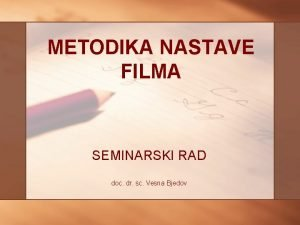 METODIKA NASTAVE FILMA SEMINARSKI RAD doc dr sc