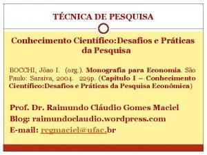 TCNICA DE PESQUISA Conhecimento Cientfico Desafios e Prticas