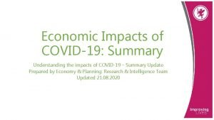 Economic Impacts of COVID19 Summary Understanding the impacts