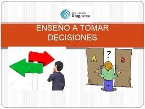ENSEO A TOMAR DECISIONES INTRODUCCIN Educar es ayudar