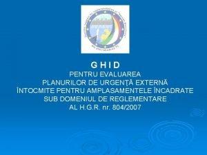 GHID PENTRU EVALUAREA PLANURILOR DE URGEN EXTERN NTOCMITE