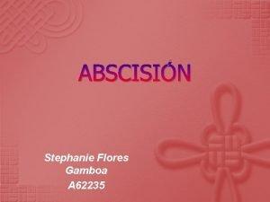 ABSCISIN Stephanie Flores Gamboa A 62235 En experimentos