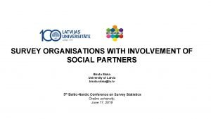 SURVEY ORGANISATIONS WITH INVOLVEMENT OF SOCIAL PARTNERS Biruta