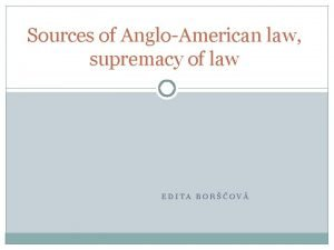 Sources of AngloAmerican law supremacy of law EDITA