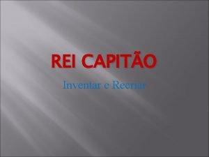 REI CAPITO Inventar e Recriar Tpico Central A