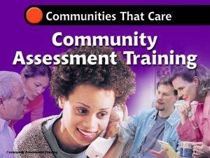Community Assessment Training 1 1 1 Community Assessment