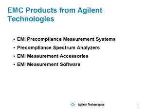 EMC Products from Agilent Technologies EMI Precompliance Measurement
