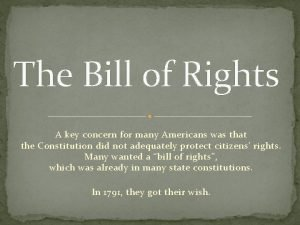 The Bill of Rights A key concern for