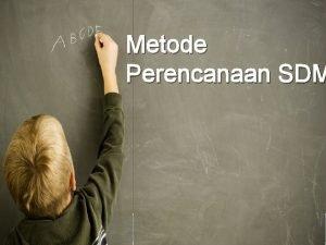 Metode Perencanaan SDM Reviu Konsep dalam Prencanaan SDM